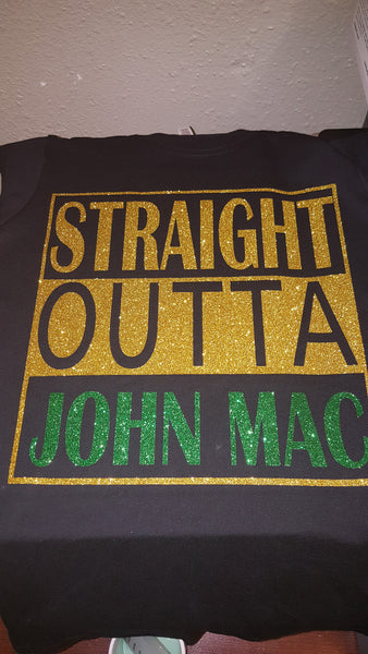 STRAIGHT OUTTA JOHN MAC GLITTER
