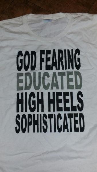 GOD FEARING, EDUCATED, HIGH HEEL,S SOPHISTICATED