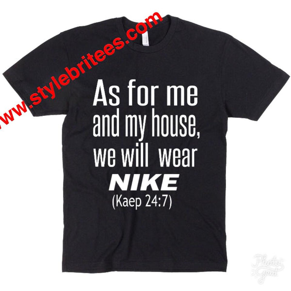 AS FOR ME AND MY HOUSE, WE WILL WEAR NIKE. (MEN)