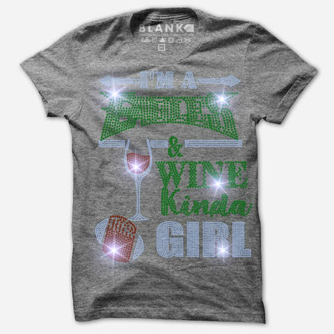 I'M A EAGLES AND WINE KINDA GIRL BLING