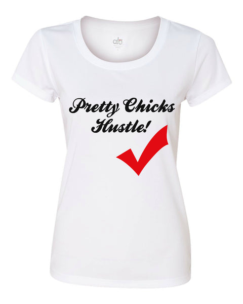 Pretty Chicks HUSTLE!