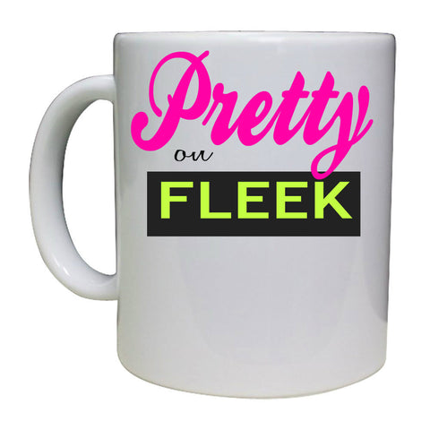 PRETTY ON FLEEK MUG