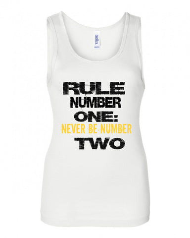 RULE NUMBER ONE....NEVER BE NUMBER TWO