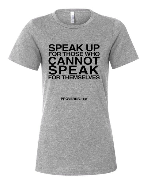 SPEAK UP FOR THOSE WHO CANNOT