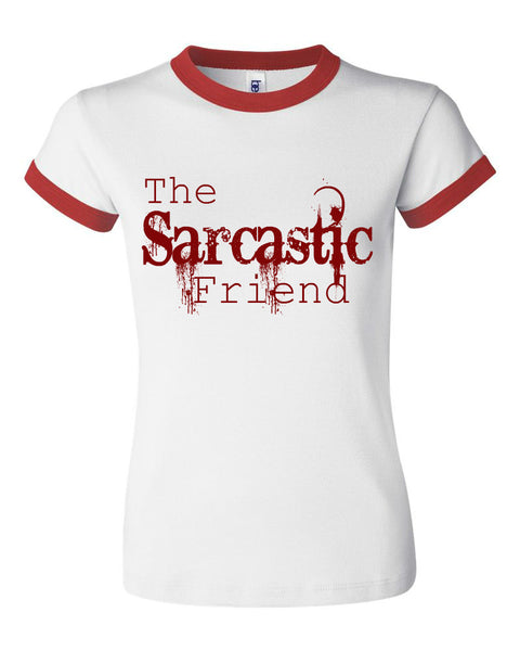 THE SARCASTIC FRIEND