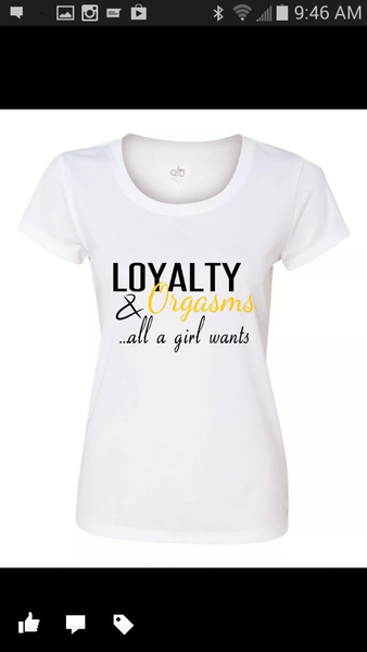 LOYALTY & ORGASMS...ALL A GIRL WANTS