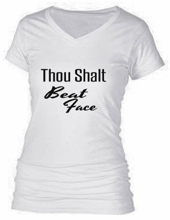 Thou Shalt Beat Face