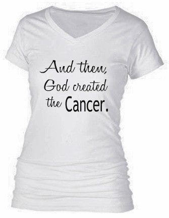 AND THEN, GOD CREATED THE CANCER.