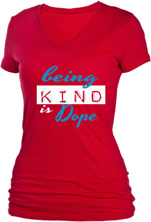 BEING KIND IS DOPE