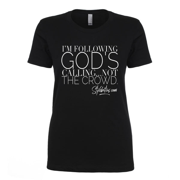 I'M FOLLOWING GOD'S CALLING...NOT THE CROWD