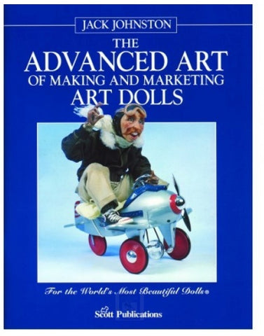 The Advanced Art of Making and Marketing ArtDolls eBook