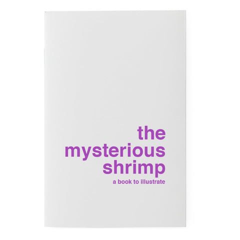 THE MYSTERIOUS SHRIMP - Book to Illustrate by SUPEREDITIONS