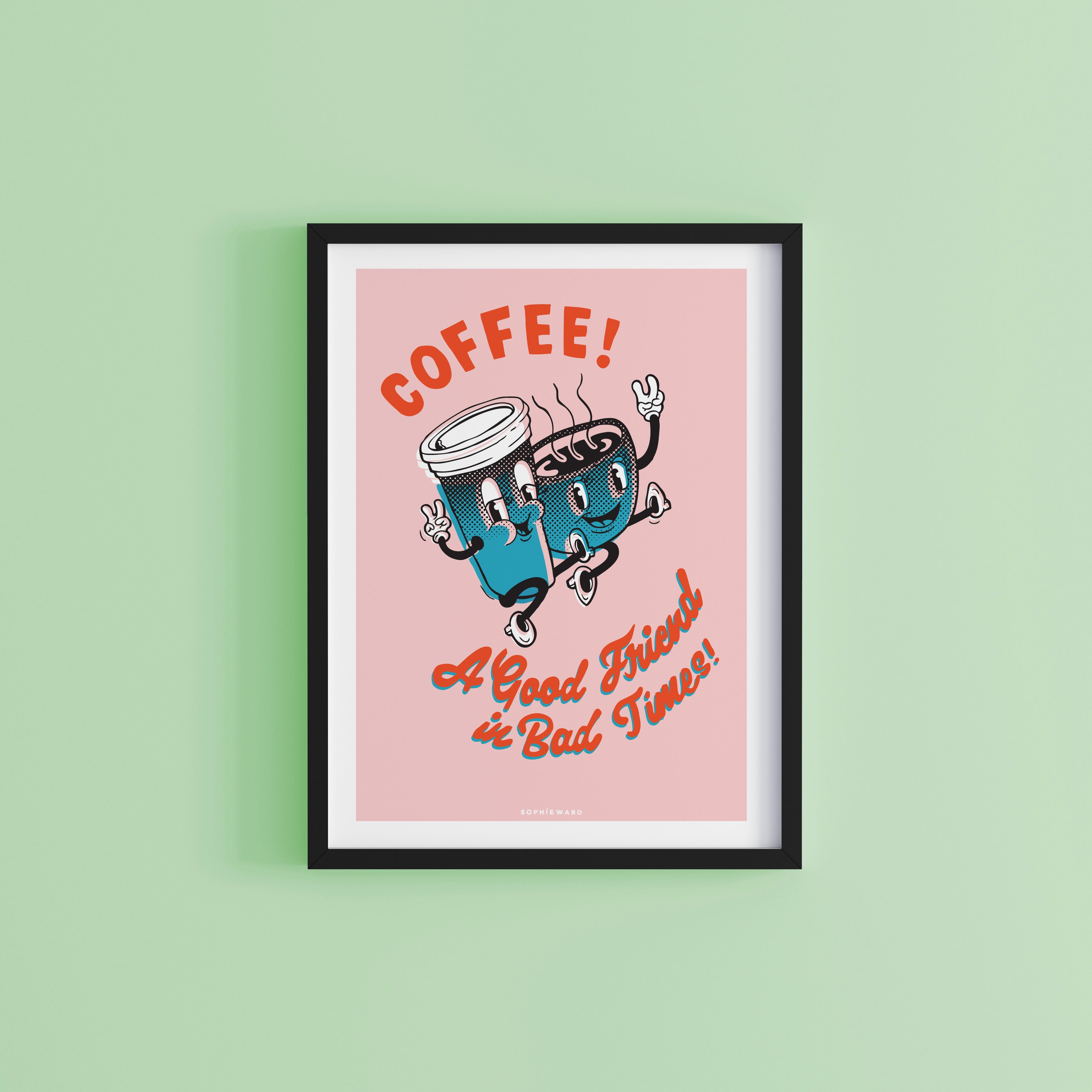 Coffee, A Good Friend in Bad Times Art Print Pink