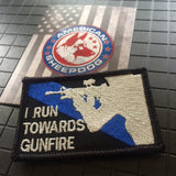 I RUN TOWARD GUNFIRE THIN BLUE LINE PATCH