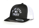 In Jiu Jitsu We Trust Trucker Hat (black/white)
