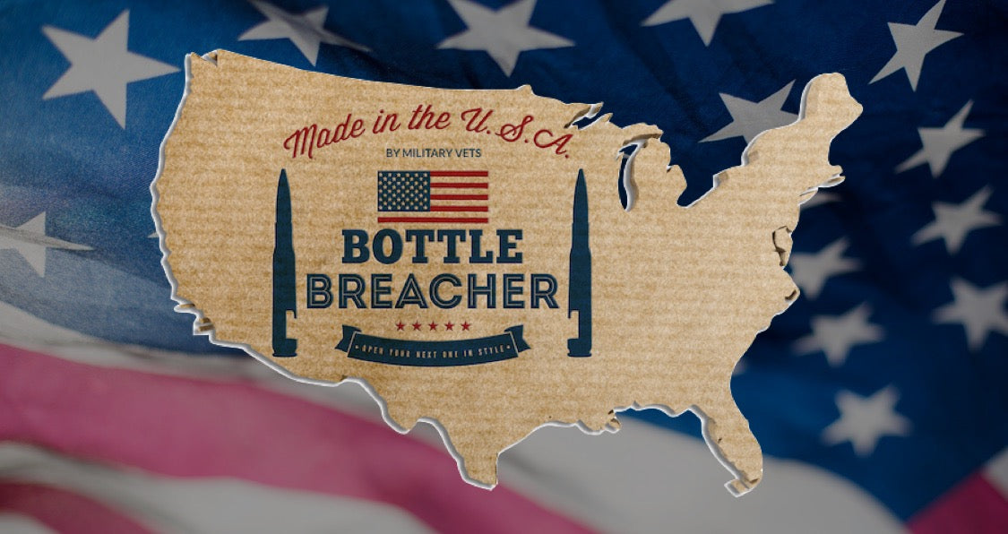 Why Bottle Breacher is Made in USA!