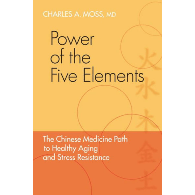 People's Herbs - Power of the Five Elements: The Chinese Medicine Path to Healthy Aging and Stress Resistance - book