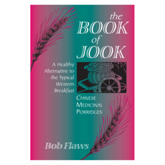 People's Herbs Blue Poppy Book of Jook: Chinese Medicinal Porridges Book Bob Flaws