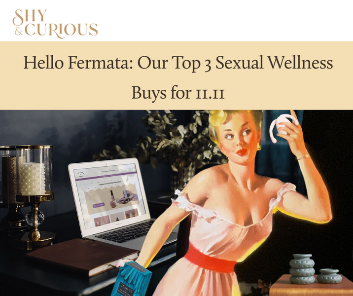 Shy & Curious: Our Top 3 Sexual Wellness Buys for 11.11