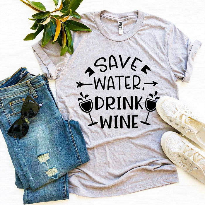 Agate T-shirts Save Water Drink Wine T-shirt