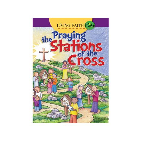 PRAYING THE STATIONS OF THE CROSS KIDS