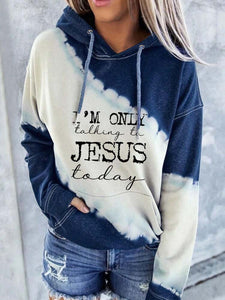 Women's I'm Only talking to Jesus today Printed Tie-Dye Hoodie