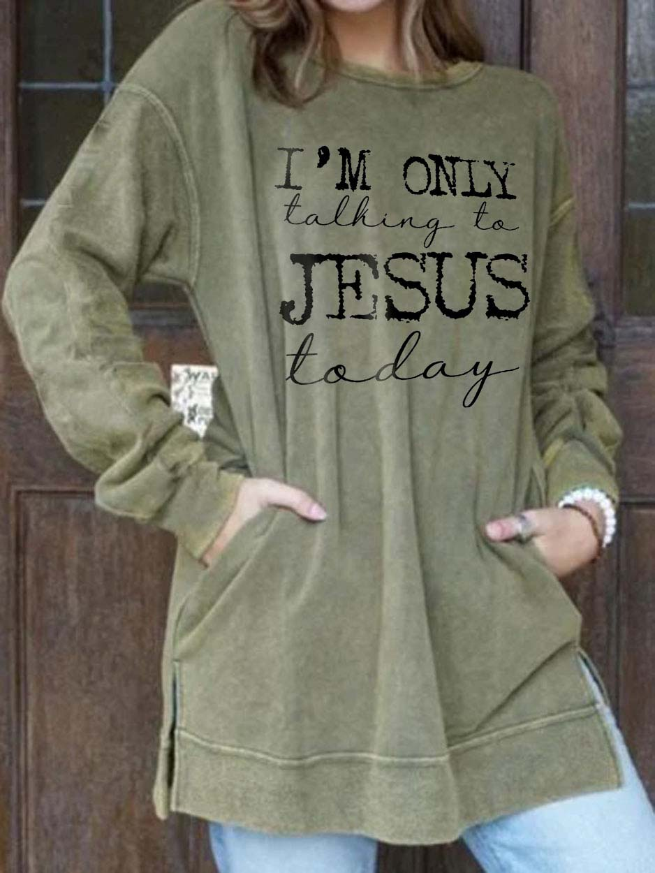 Women's I'm Only talking to Jesus today Printed Pocket Sweatshirt