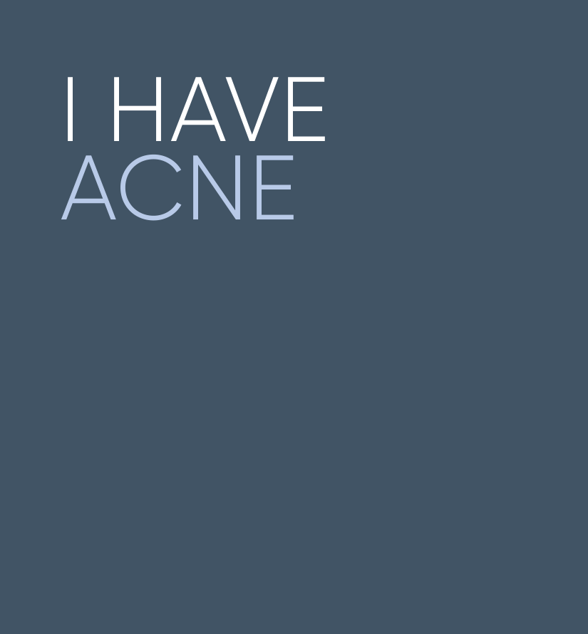 I have acne