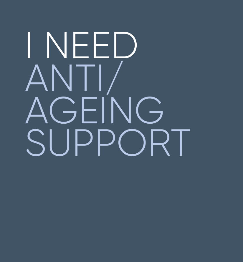 I need anti ageing support