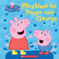 PEPPA PIG: PLAYTIME FOR PEPPA AND GEORGE