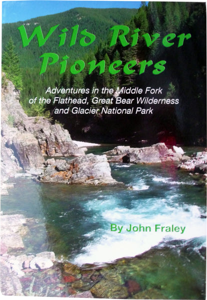 Wild River Pioneers by John Fraley