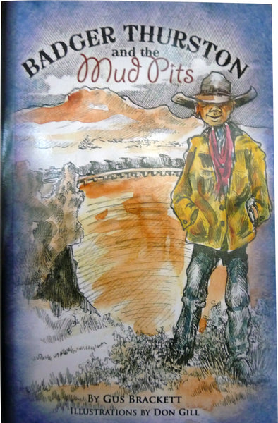 Badger Thurston and the Mud Pits by Gus Brackett