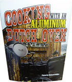 Aluminum Dutch Oven Cook Book By Richard Phillips