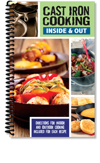 Cast Iron Cooking: Inside and Out Cookbook