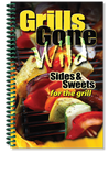 Grills Gone Wild, Sides & Sweets