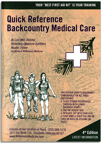 Backcountry Medical Care Quick Reference by Carl Weil