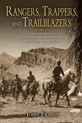 Rangers, Trappers, and Trailblazers By John Fraley