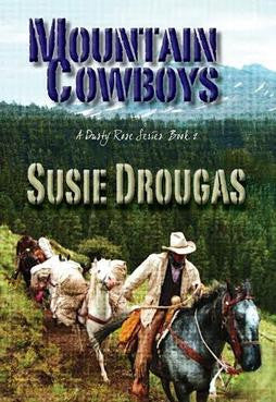 Mountain Cowboys by Susie Drougas