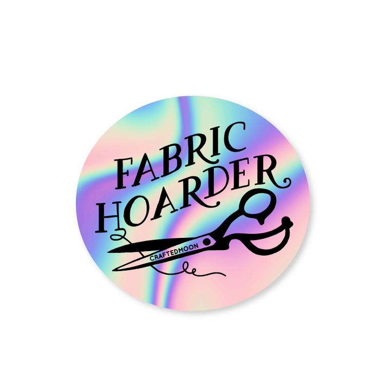 Fabric Hoarder Sticker | by, Sarah Watts of Crafted Moon