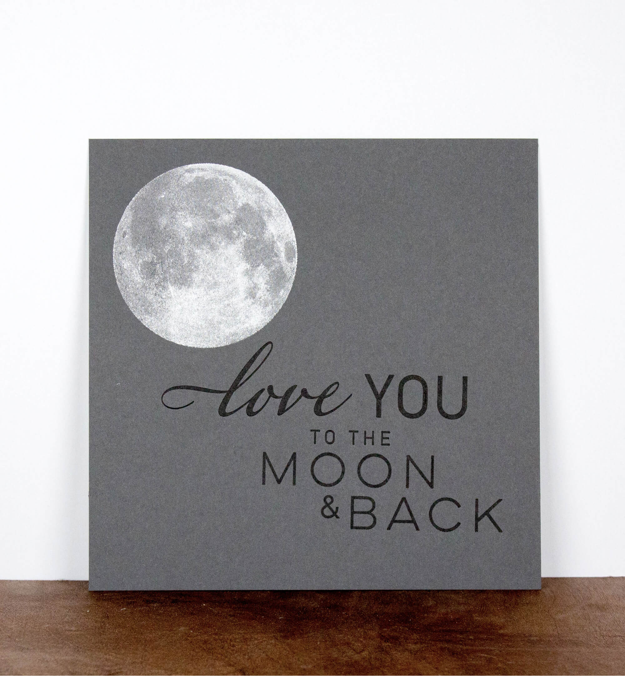"""Love you to the moon and back"" 8 x 8 Letterpress Print"