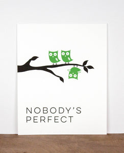 """Nobody's Perfect"" 8 x 10 Letterpress Print"
