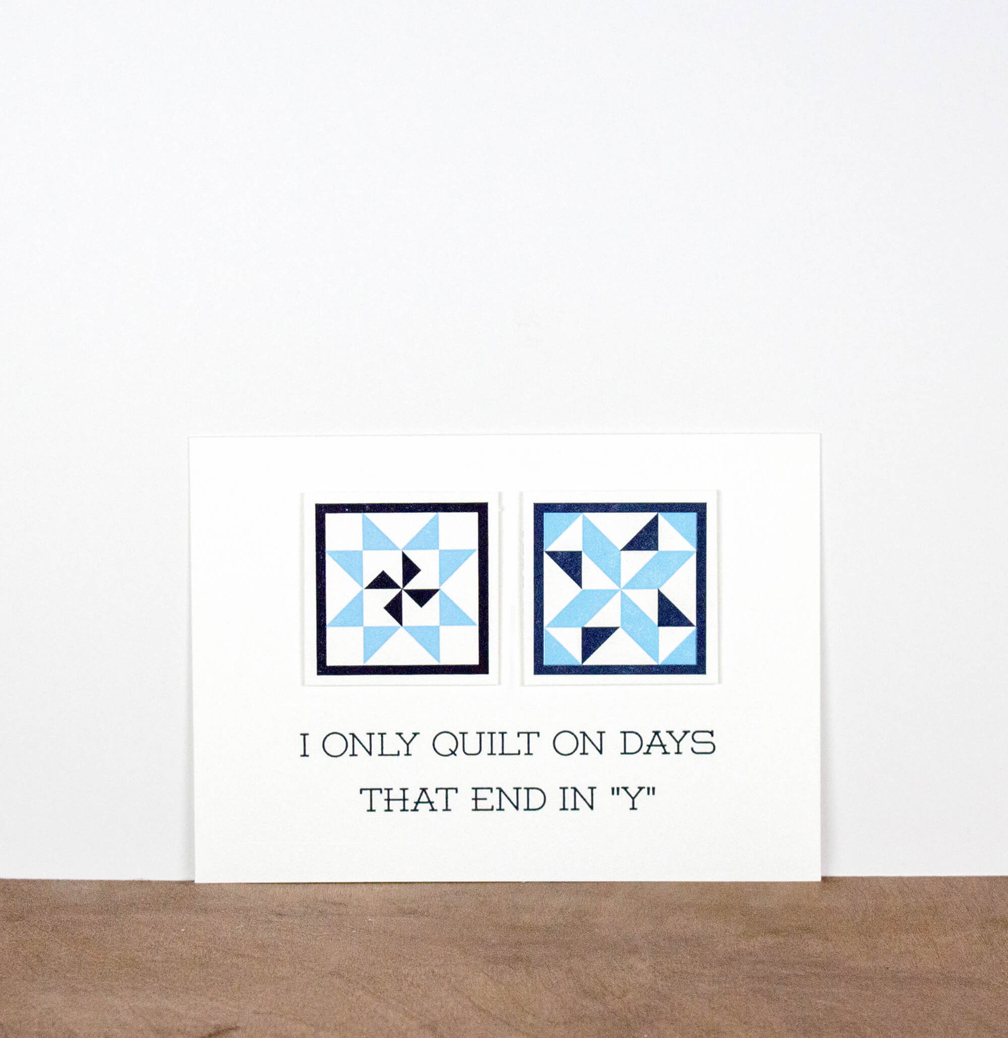 "I Only Quilt In Days That End In ""Y"" 5 x 7 Letterpress Print"