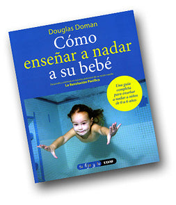 Cómo enseñar a nadar a su bebé (How to Teach Your Baby To Swim)