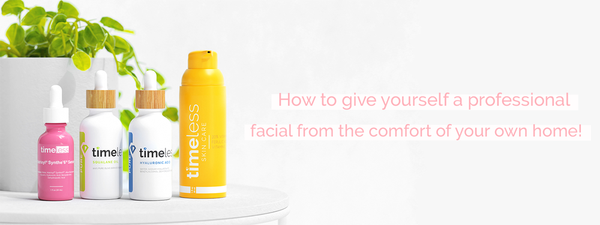 PROFESSIONAL FACIALS IN THE COMFORT OF YOUR OWN HOME
