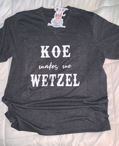 KOE makes me WETZEL