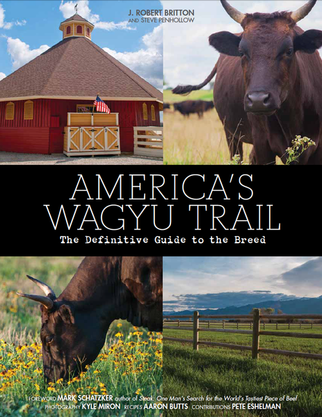 America's Wagyu Trail, The Definitive Guide to the Breed