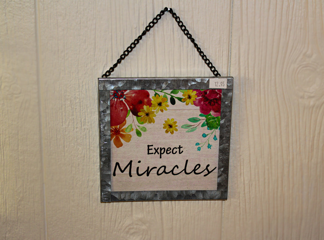 Expect Miracles Floral and Metal sign