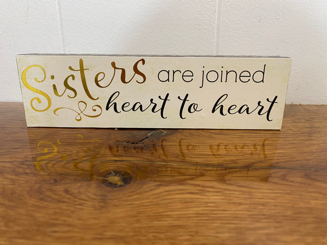 Sisters are Joined Heart to Heart Block Sign Home Decor
