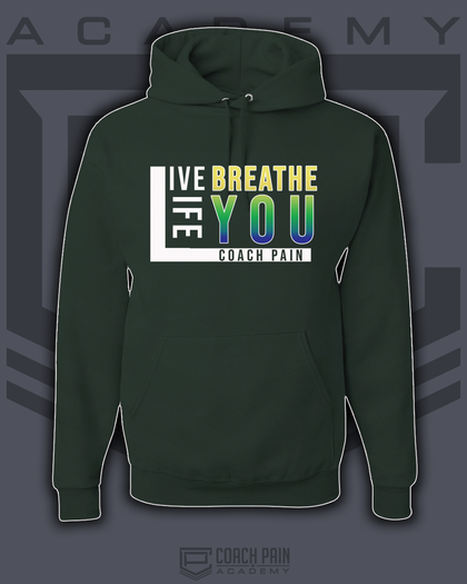 Live Breath Life You Unisex Hoodie