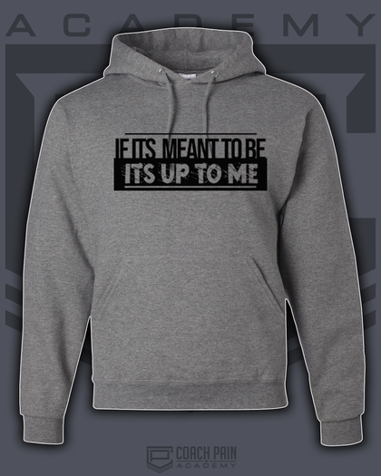 Its Up to Me Unisex Hoodie